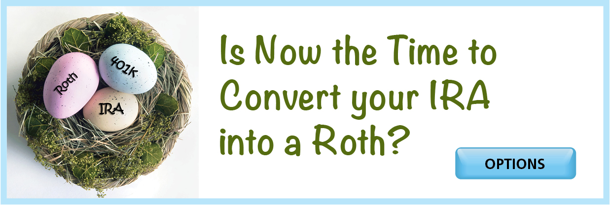 Is Now the Time to Convert your IRA into a Roth?